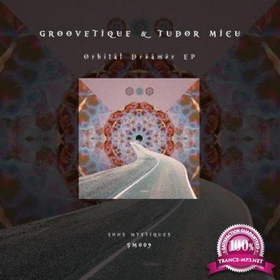 Groovetique, Tudor Micu - Orbital Dreamer (2021)