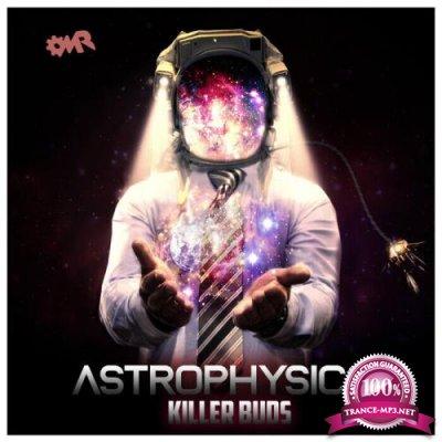Killer Buds - Astrophysics (2021)