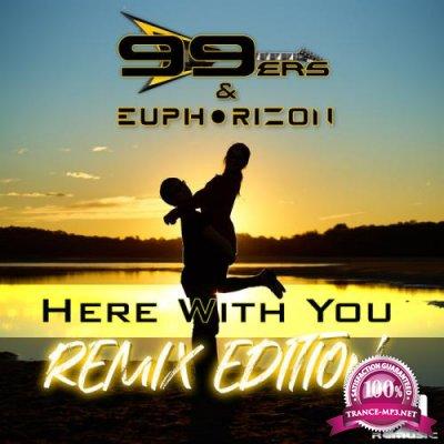 99ers & Euphorizon - Here With You (Remix Edition) (2021)