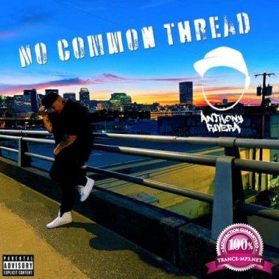 Anthony Rivera - No Common Thread (2021)