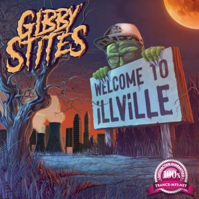 Gibby Stites - Welcome To iLLViLLE (2021)
