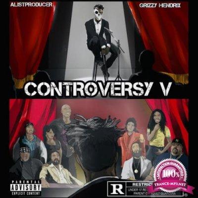 Grizzy Hendrix & AlistProducer - Controversy 5 (2021)