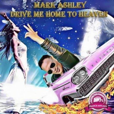 Mark Ashley - Drive Me Home to Heaven 2021 (2021)