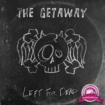The Getaway - Left For Dead (2021)