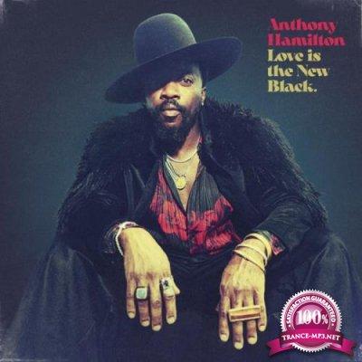 Anthony Hamilton - Love Is The New Black (2021)