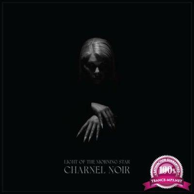 Light Of The Morning Star - Charnel Noir (2021)