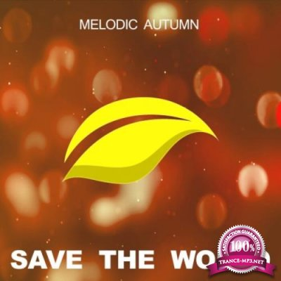 Save The World - Melodic Autumn (2021)