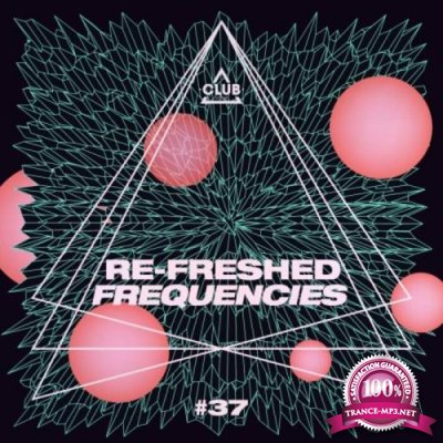 Re-Freshed Frequencies, Vol. 37 (2021)